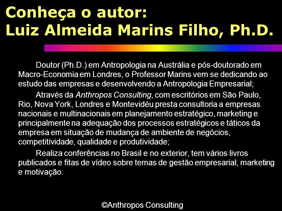 Conheça o autor: Luiz Almeida Marins Filho, Ph.D. Doutor (Ph.D.) em Antropologia na Austrália e pós-doutorado em Macro-Economia em Londres, o Professo