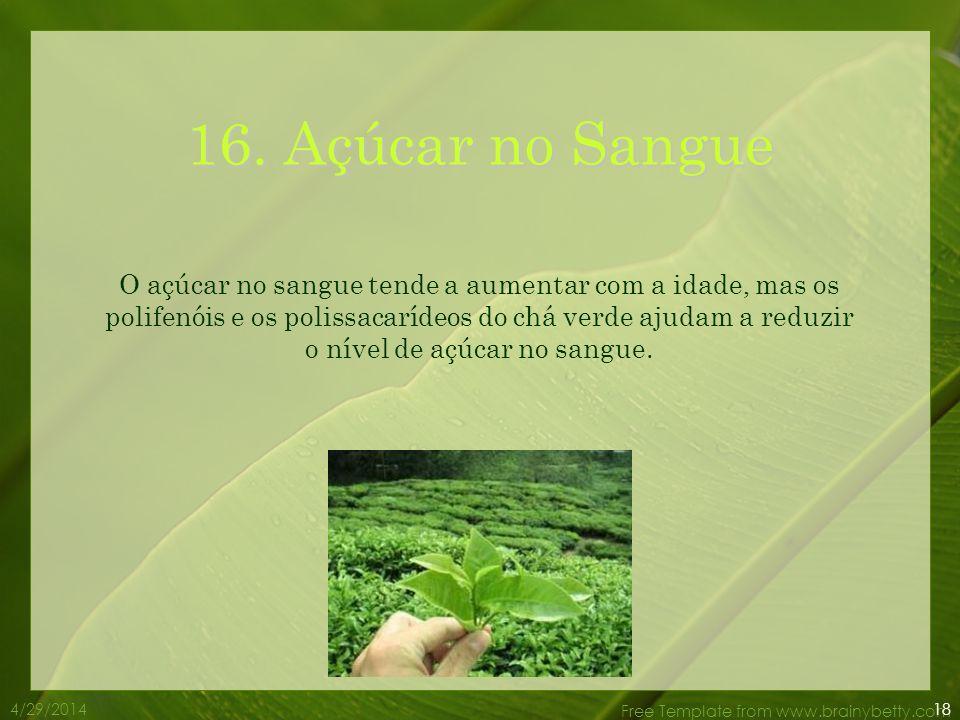 4/29/2014 Free Template from www.brainybetty.com 15. Envenenamento por alimentos A catequina que se encontra no chá verde pode matar as bactérias que