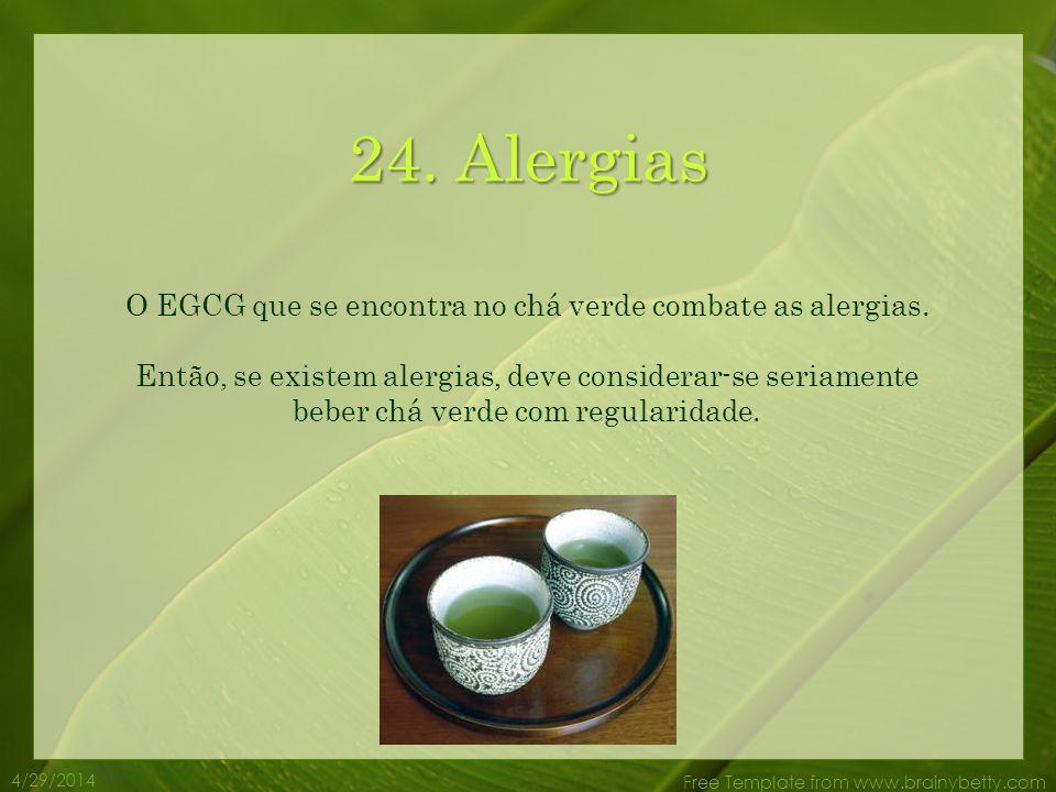 4/29/2014 Free Template from www.brainybetty.com 23. Stress A L-tianina, que é um tipo de aminoácido que se encontra no chá verde, pode ajudar a reduz