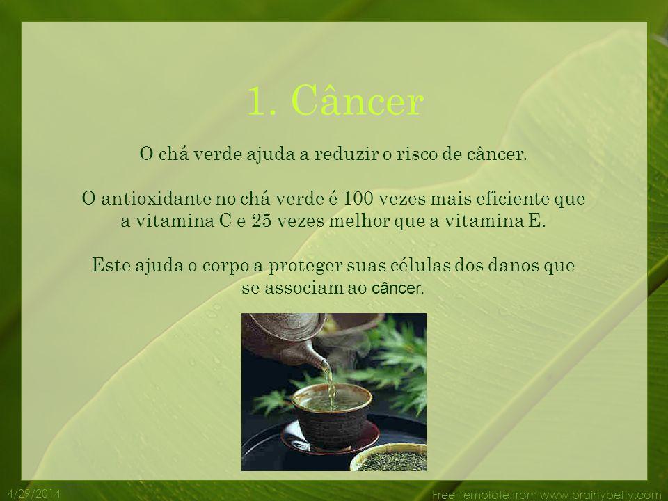 4/29/2014 Free Template from www.brainybetty.com O chá verde converteu-se numa bebida cada vez mais popular em nível mundial, devido aos seus poderoso