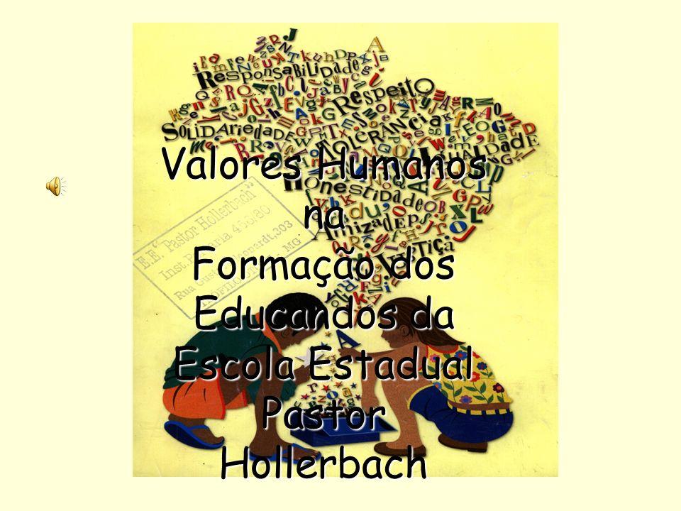 Valores Humanos na Formação dos Educandos da Escola Estadual Pastor Hollerbach