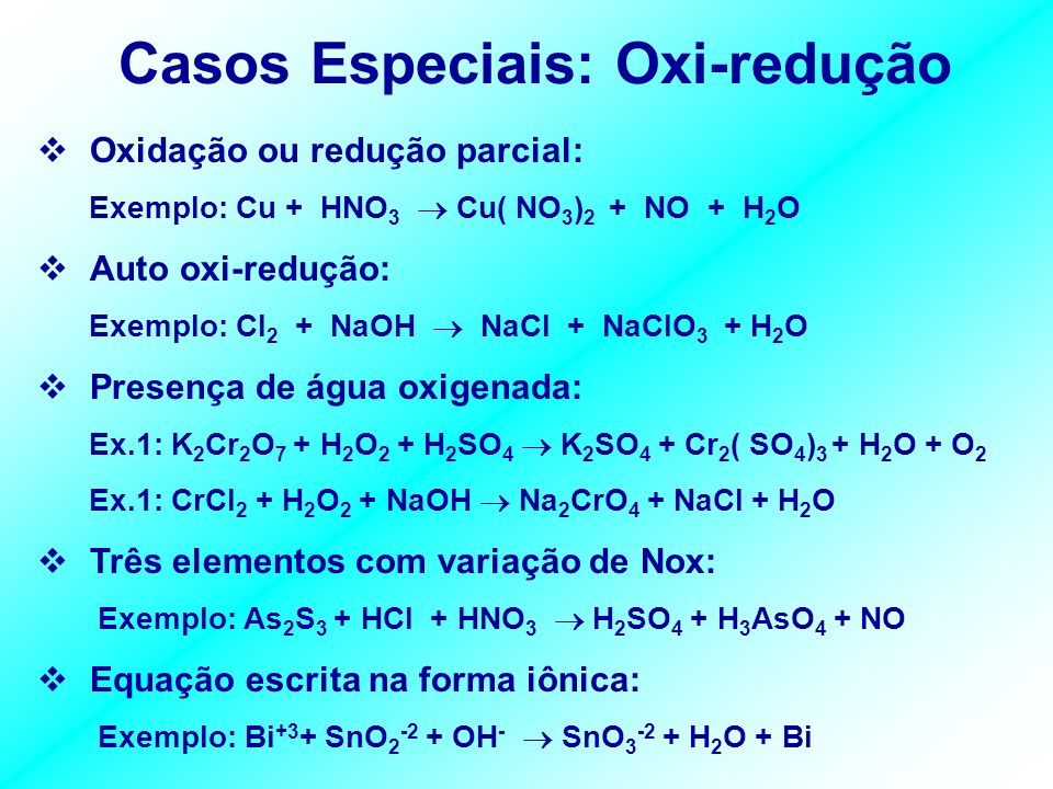 Método Redox Método de oxi-redução: obtido procurando igualar o número de elétrons dos elementos que se oxidaram com os que se reduziram na reação, os