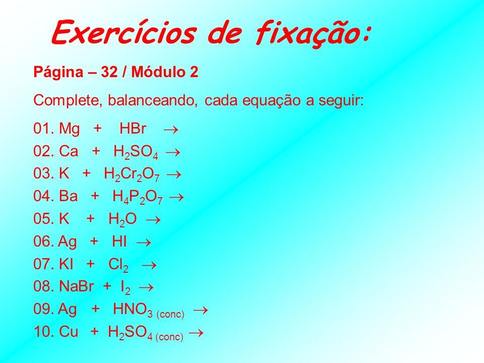 Reações de Simples Troca Simples Troca ou Deslocamento: reação entre uma substância simples e uma composta formando outra substância simples e outra c