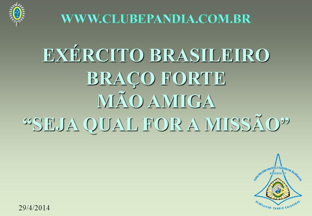 EXÉRCITO BRASILEIRO BRAÇO FORTE MÃO AMIGA SEJA QUAL FOR A MISSÃO 29/4/2014