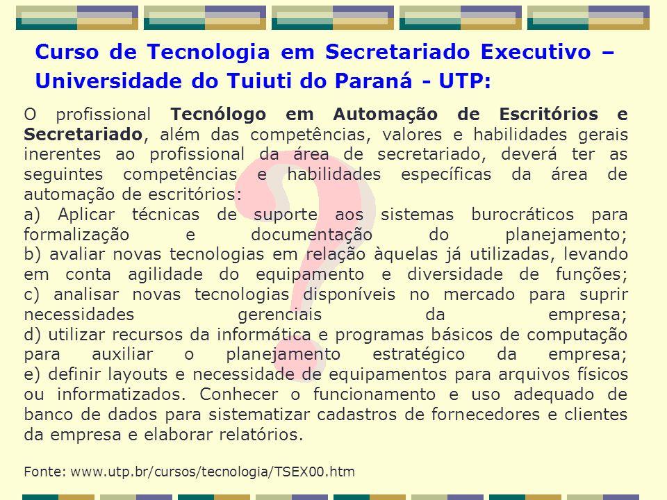 Curso de Tecnologia em Secretariado Executivo – Universidade do Tuiuti do Paraná - UTP: O profissional Tecnólogo em Automação de Escritórios e Secreta