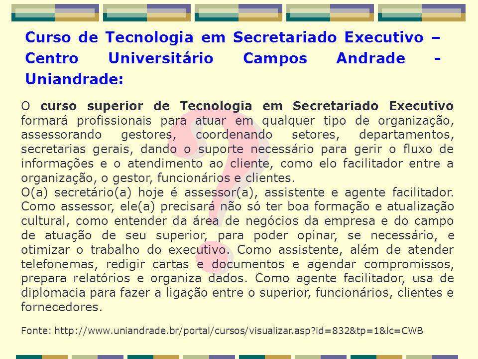 Curso de Tecnologia em Secretariado Executivo – Centro Universitário Campos Andrade - Uniandrade: O curso superior de Tecnologia em Secretariado Execu