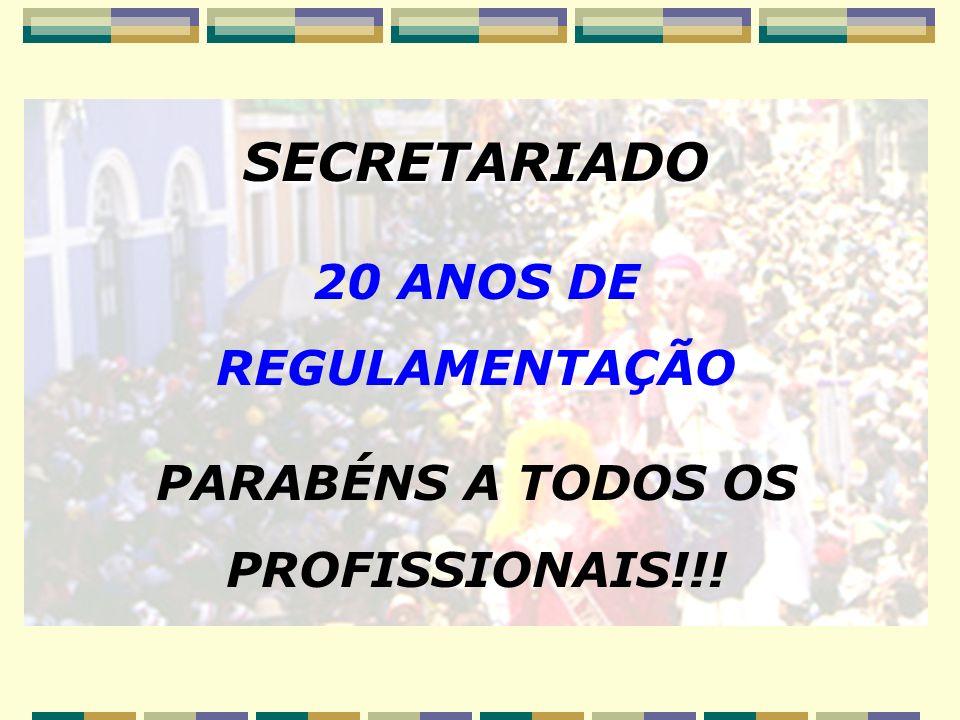 SECRETARIADO 20 ANOS DE REGULAMENTAÇÃO PARABÉNS A TODOS OS PROFISSIONAIS!!!