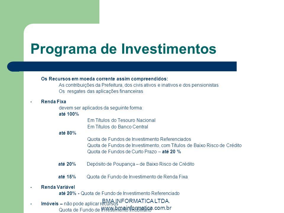 BMA INFORMATICA LTDA. www.bmainformatica.com.br Programa de Investimentos Os Recursos em moeda corrente assim compreendidos: As contribuições da Prefe