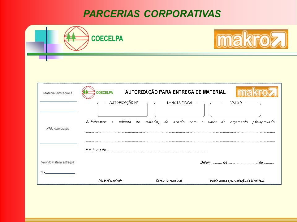 Material entregue à Nº da Autorização: Valor do material entregue: R$ - PARCERIAS CORPORATIVAS