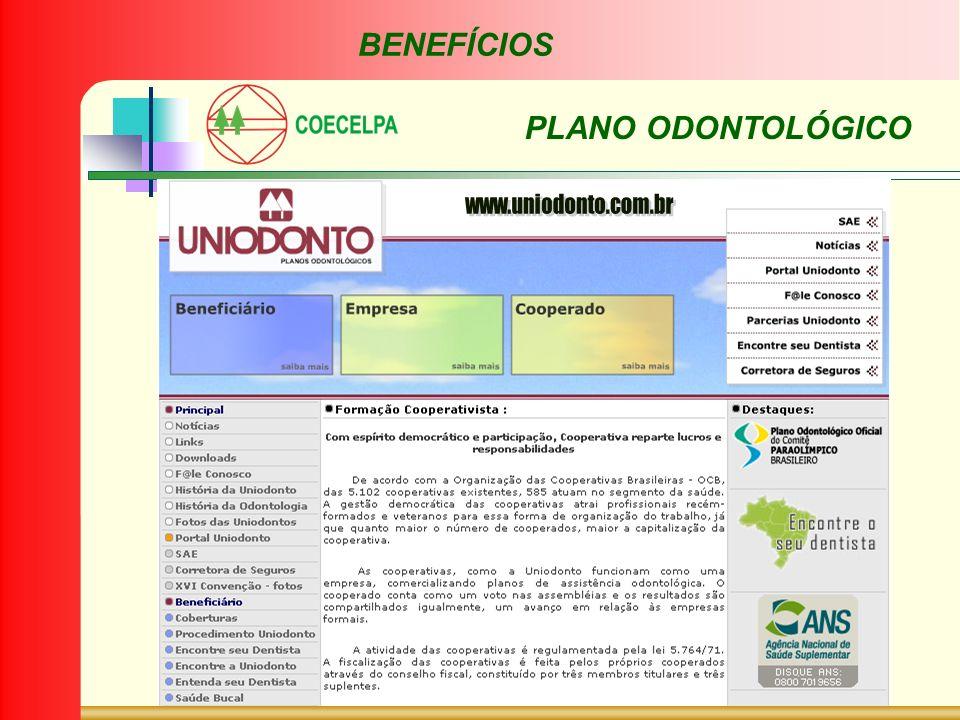 BENEFÍCIOS PLANO ODONTOLÓGICO SEM CARÊNCIA SEM RESTRIÇÕES DE AGREGADOS VALOR DA MENSALIDADE: R$ 17,65 POR COOPERADO