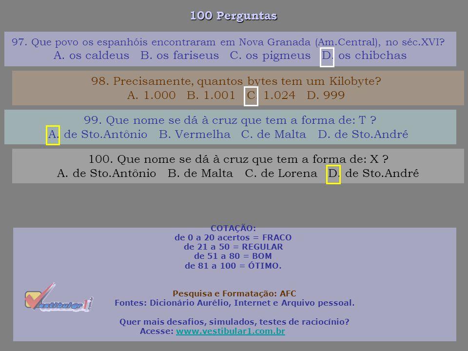 100 Perguntas 91. Titicaca, o que é? A. nome de um lago B. fralda suja C. excremento de aves D. fêmea do tico-tico 92. Trema, Aspas e Asterisco, o que