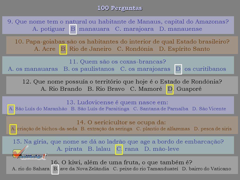 100 Perguntas 1. Para encurtar a distância entre dois lugares, deveremos rumar em linha: A. sinuosa B. parabólica C. curva D. reta 2.Qual destes paise