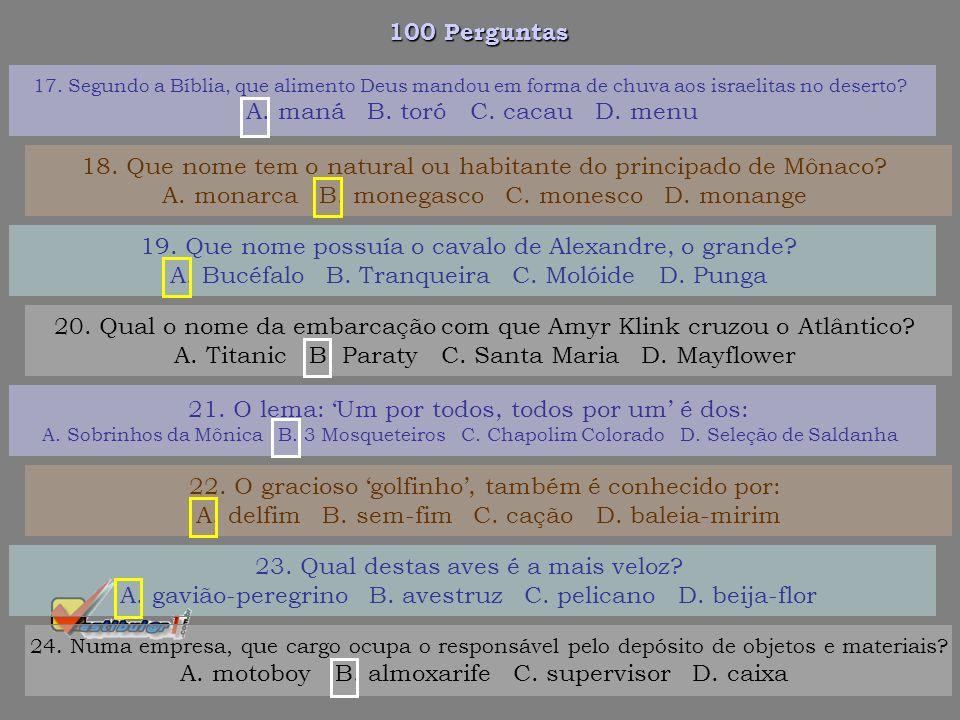 100 Perguntas 11. Quem são os coxas-brancas? A. os manauaras B. os paulistanos C. os marajoaras D. os curitibanos 12. Que nome possuía o território qu