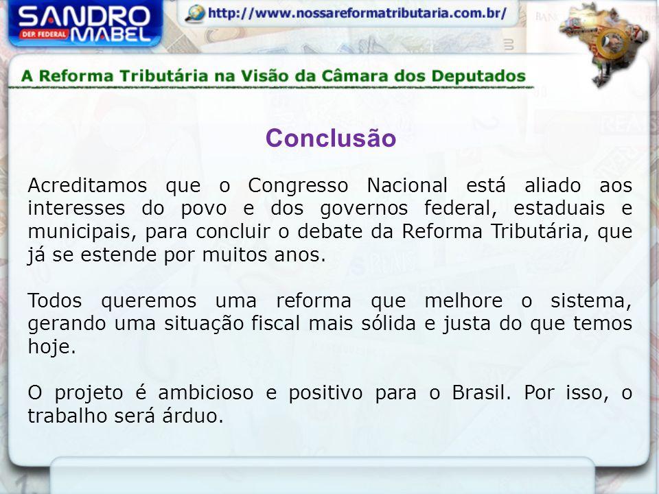 Conclusão Acreditamos que o Congresso Nacional está aliado aos interesses do povo e dos governos federal, estaduais e municipais, para concluir o deba
