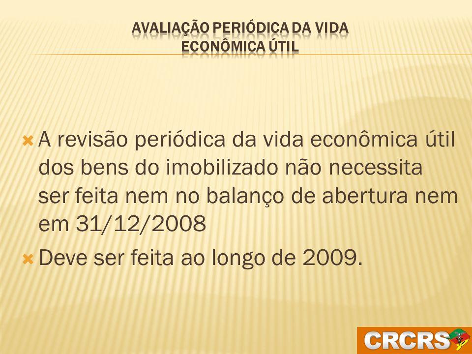 Obrigatórias (nos termos da lei) para o exercício de 2008; Dispensada a publicação de cifras comparativas.