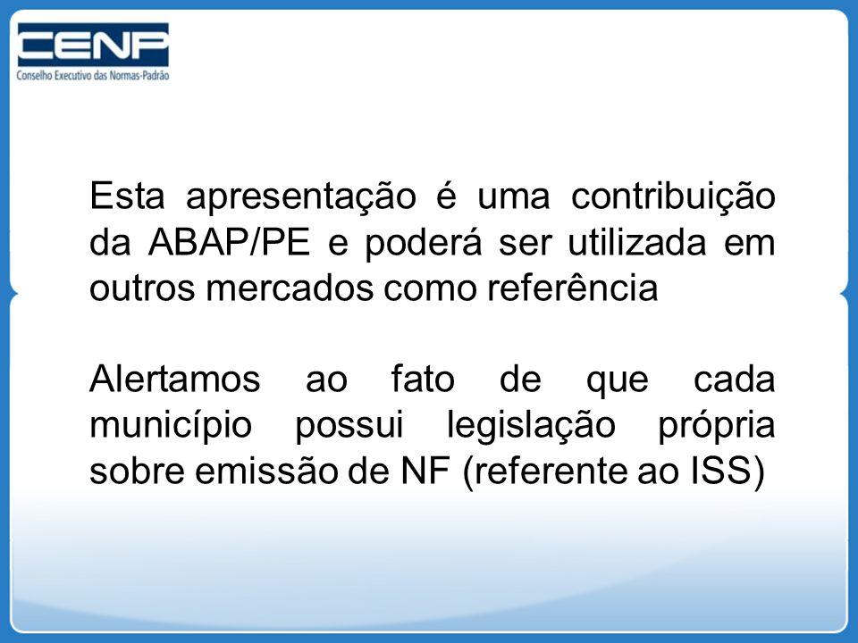 Esta apresentação é uma contribuição da ABAP/PE e poderá ser utilizada em outros mercados como referência Alertamos ao fato de que cada município poss