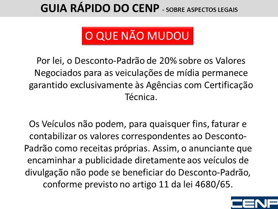 Por lei, o Desconto-Padrão de 20% sobre os Valores Negociados para as veiculações de mídia permanece garantido exclusivamente às Agências com Certific