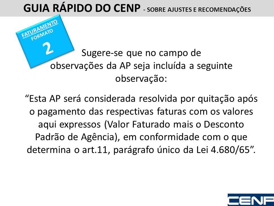 Sugere-se que no campo de observações da AP seja incluída a seguinte observação: Esta AP será considerada resolvida por quitação após o pagamento das