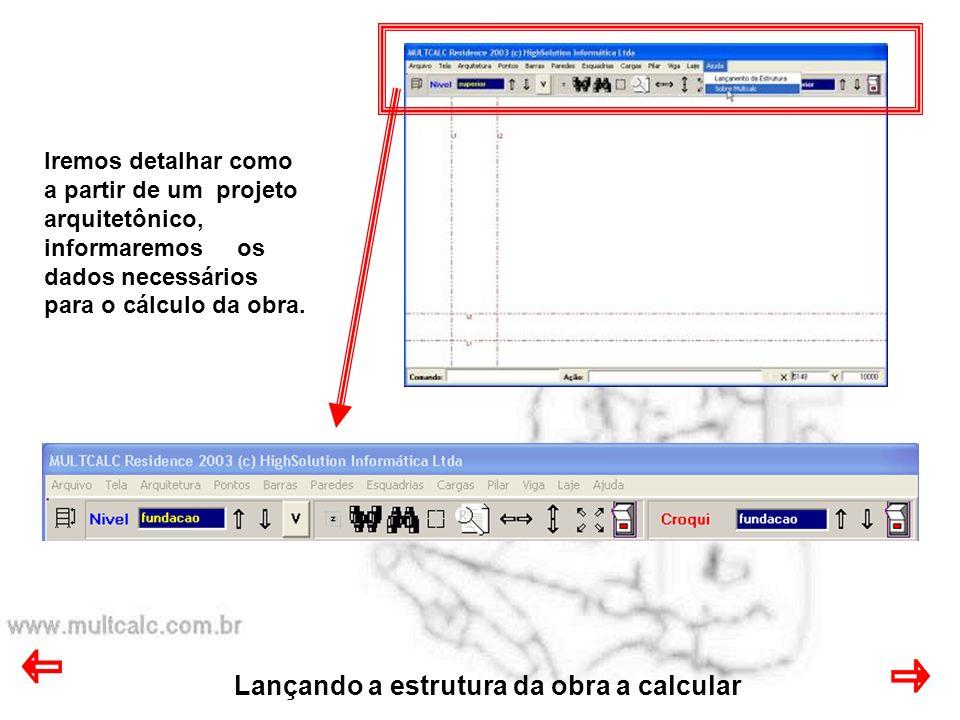 Lançando a estrutura da obra a calcular Identifica qual o nível definido na obra onde estamos posicionados.