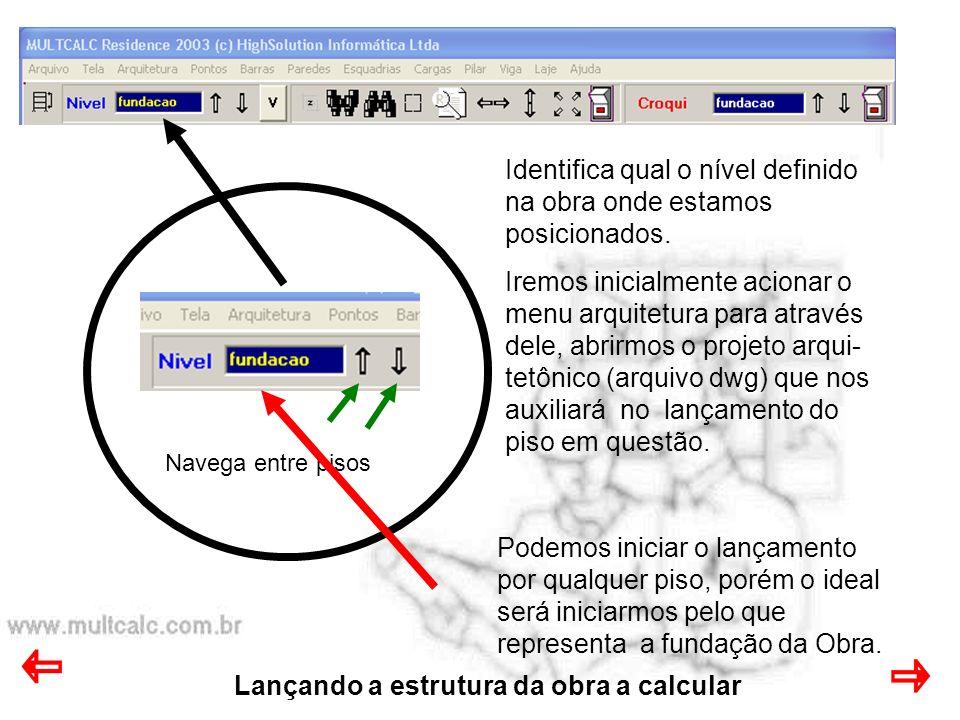 Lançando a estrutura da obra a calcular Verificar a versão atual.