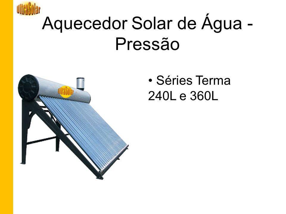 Aquecedor Solar de Água - Pressão Séries Terma 240L e 360L