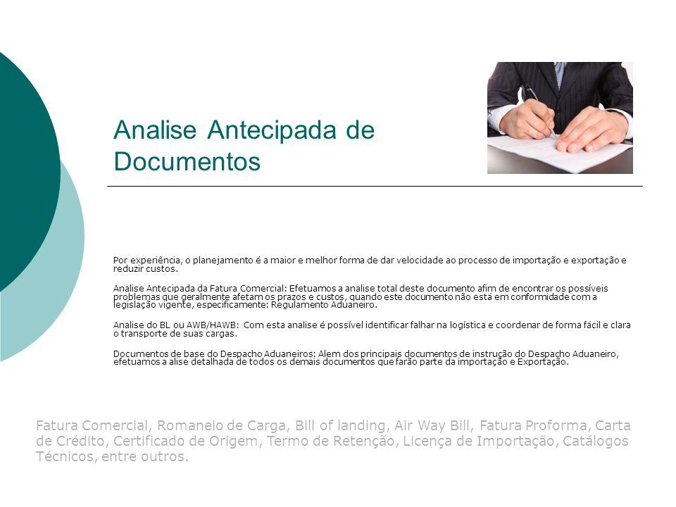 Analise Antecipada de Documentos Por experiência, o planejamento é a maior e melhor forma de dar velocidade ao processo de importação e exportação e r