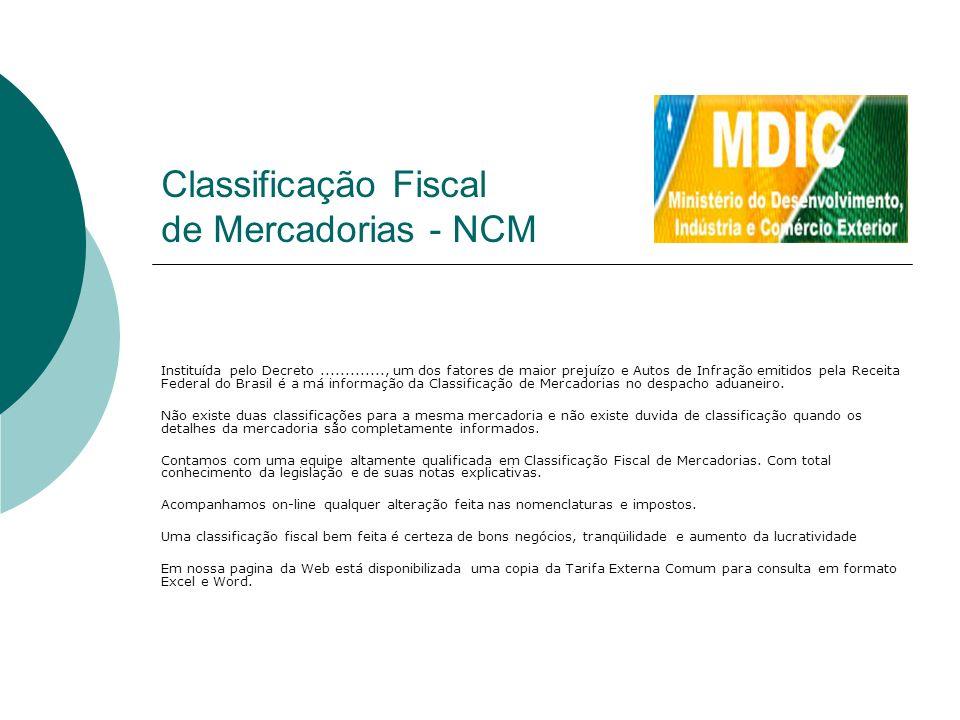 Classificação Fiscal de Mercadorias - NCM Instituída pelo Decreto............., um dos fatores de maior prejuízo e Autos de Infração emitidos pela Rec