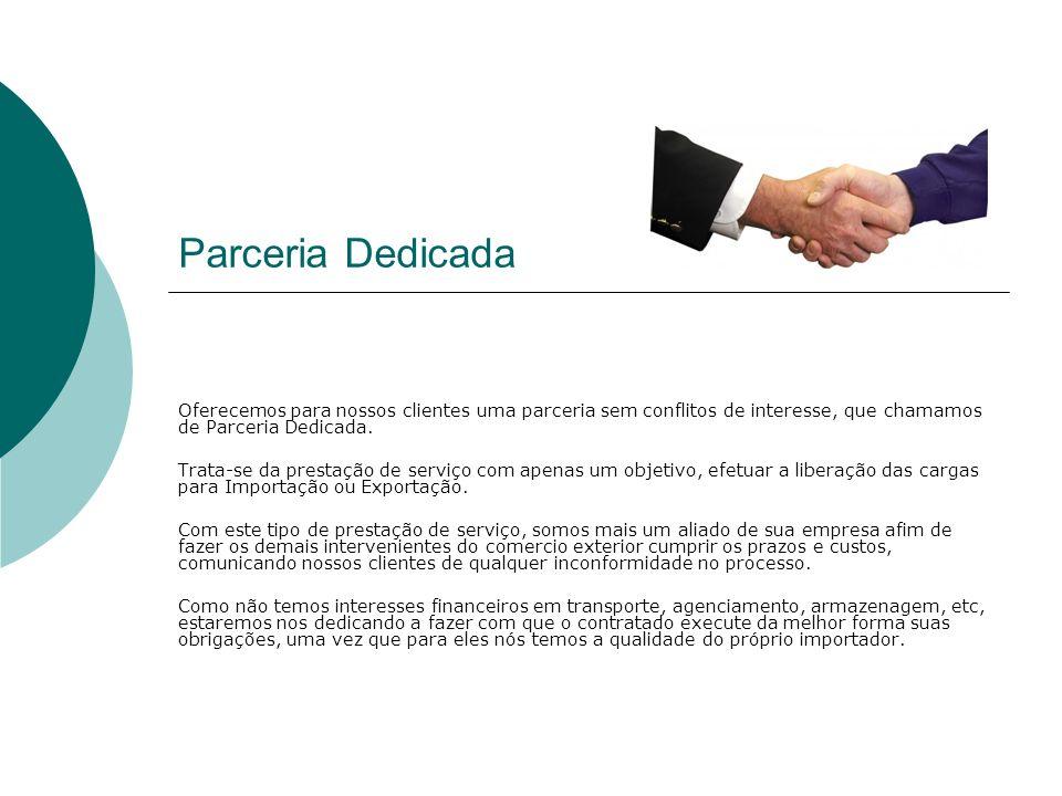 Parceria Dedicada Oferecemos para nossos clientes uma parceria sem conflitos de interesse, que chamamos de Parceria Dedicada. Trata-se da prestação de