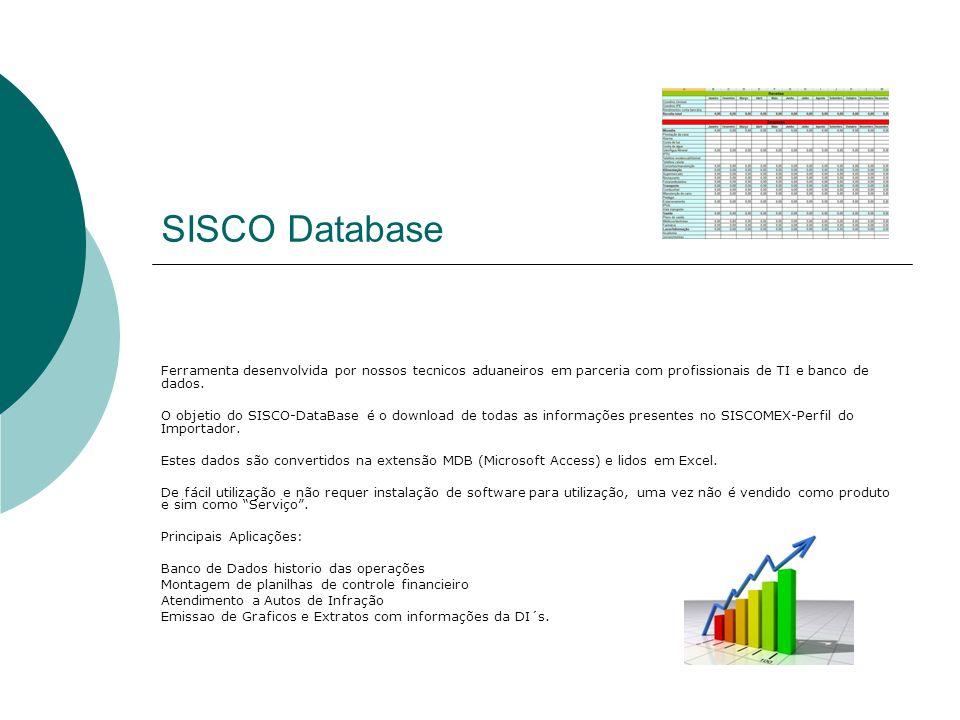 SISCO Database Ferramenta desenvolvida por nossos tecnicos aduaneiros em parceria com profissionais de TI e banco de dados. O objetio do SISCO-DataBas
