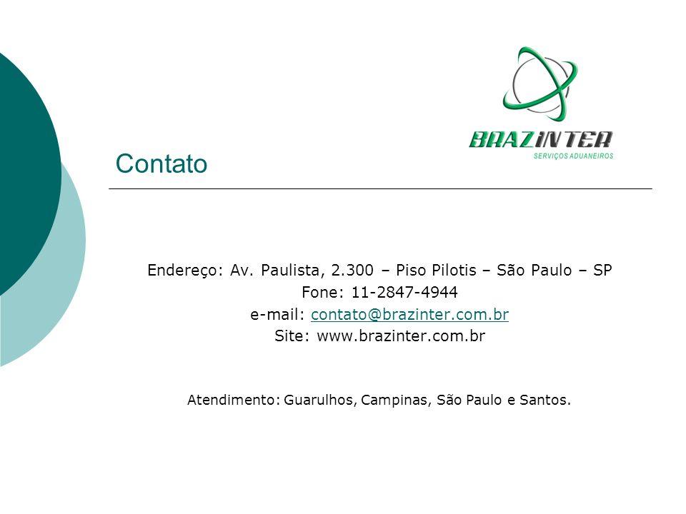 Contato Endereço: Av. Paulista, 2.300 – Piso Pilotis – São Paulo – SP Fone: 11-2847-4944 e-mail: contato@brazinter.com.brcontato@brazinter.com.br Site
