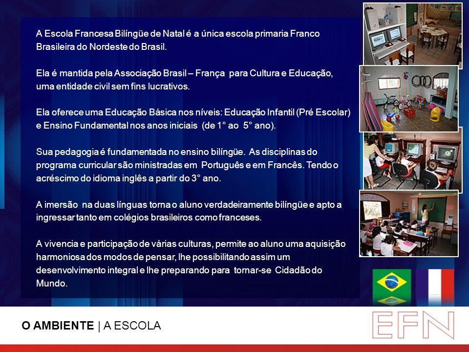 A Escola Francesa Bilíngüe de Natal é a única escola primaria Franco Brasileira do Nordeste do Brasil.