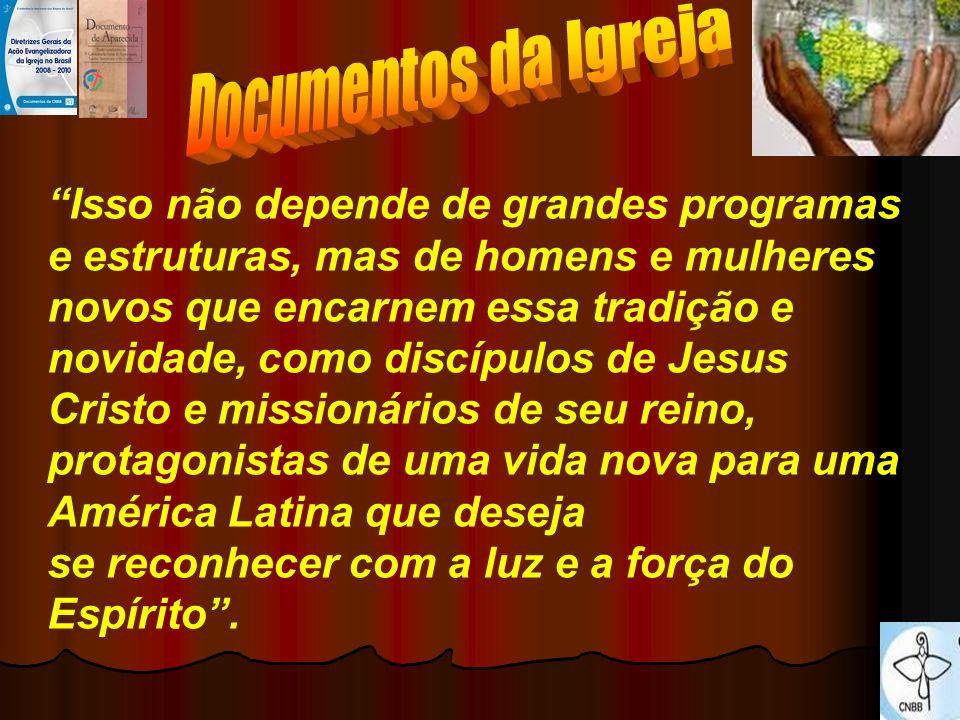 Isso não depende de grandes programas e estruturas, mas de homens e mulheres novos que encarnem essa tradição e novidade, como discípulos de Jesus Cri