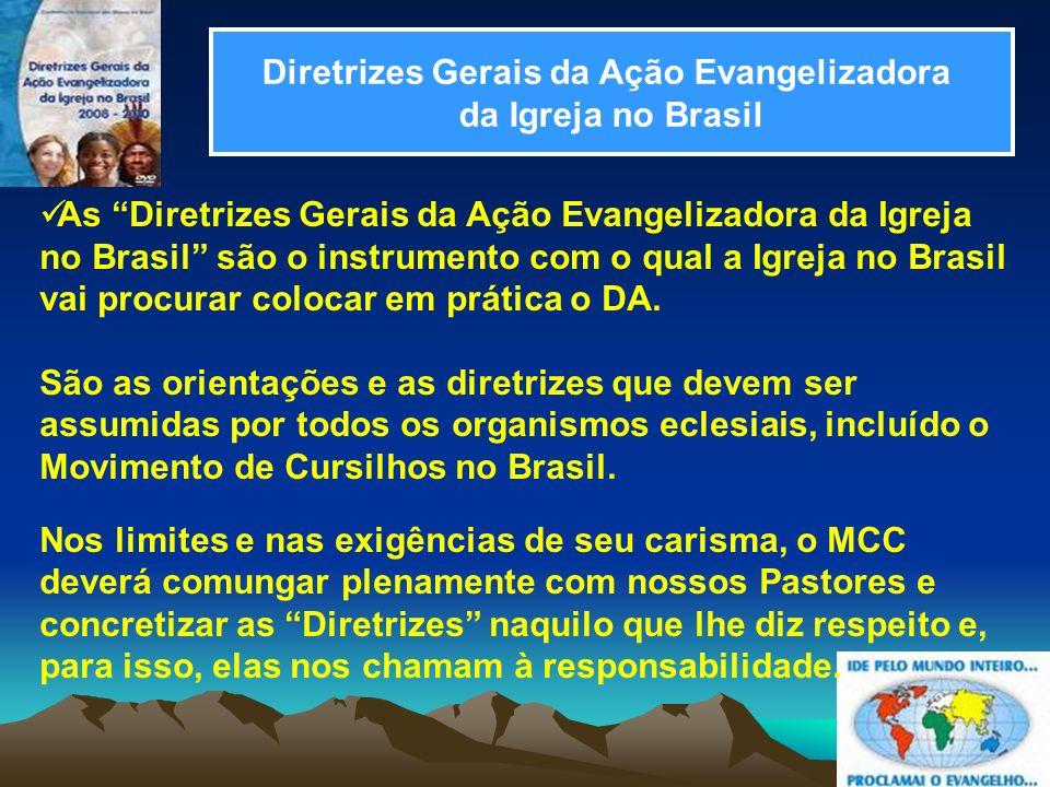 Diretrizes Gerais da Ação Evangelizadora da Igreja no Brasil As Diretrizes Gerais da Ação Evangelizadora da Igreja no Brasil são o instrumento com o q