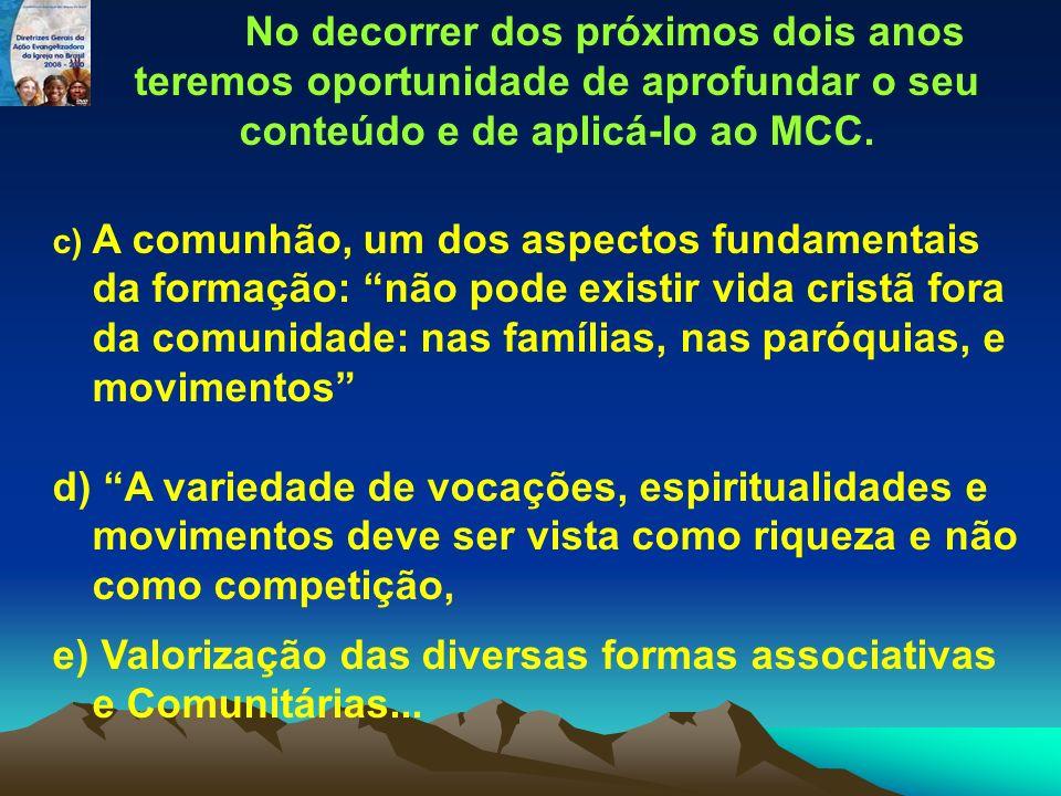 No decorrer dos próximos dois anos teremos oportunidade de aprofundar o seu conteúdo e de aplicá-lo ao MCC. c) A comunhão, um dos aspectos fundamentai