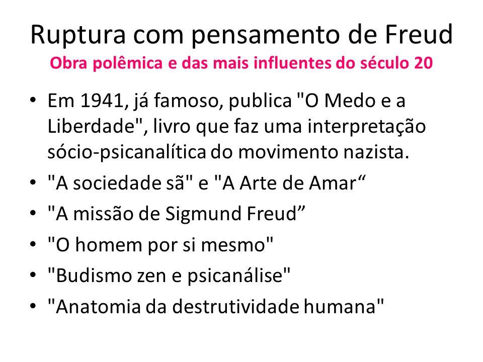 Ruptura com pensamento de Freud Obra polêmica e das mais influentes do século 20 Em 1941, já famoso, publica