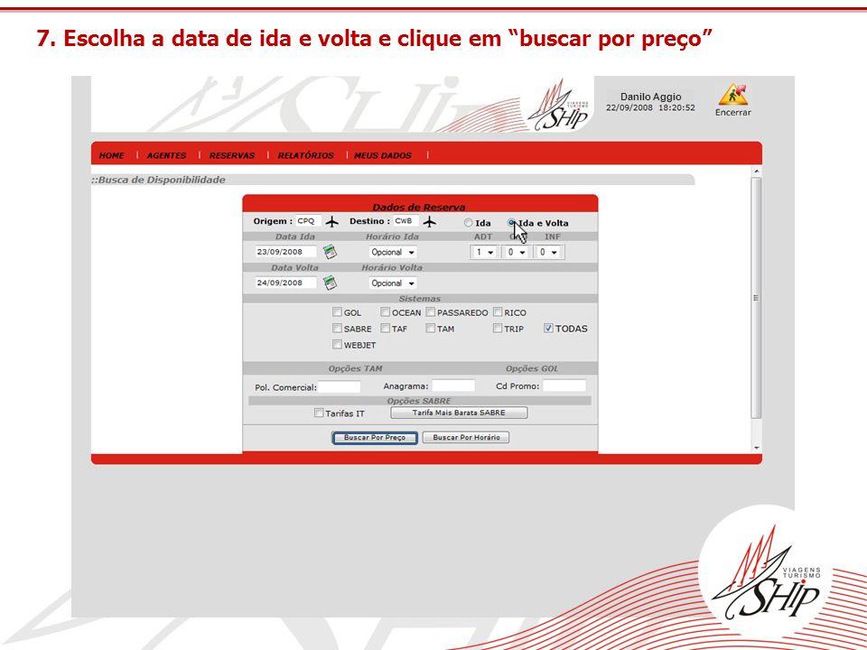 7. Escolha a data de ida e volta e clique em buscar por preço Danilo Aggio