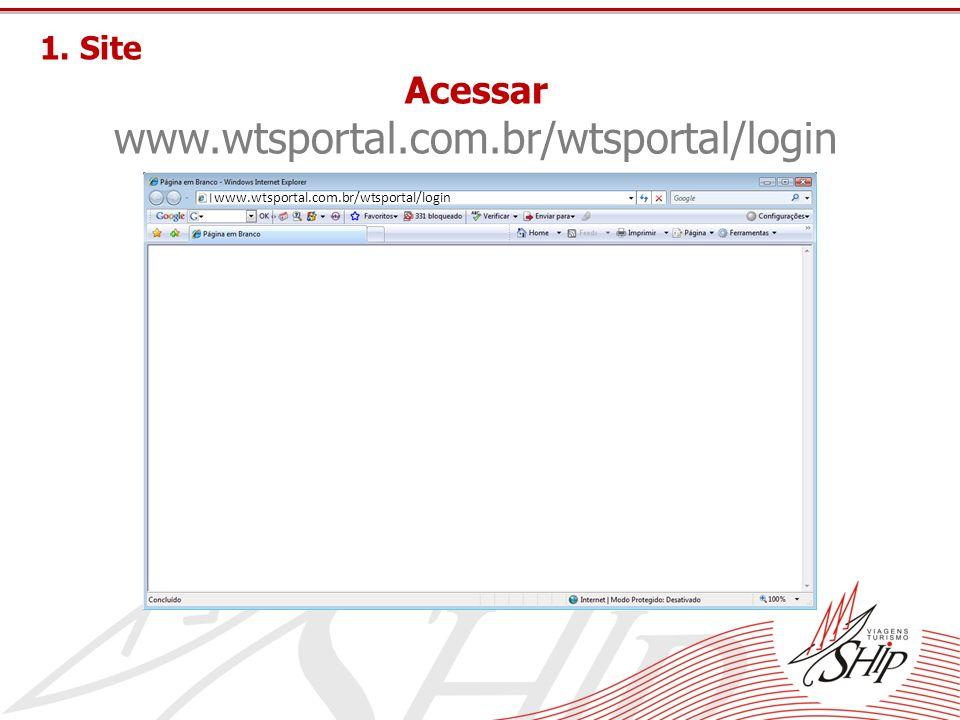 1. Site Acessar www.wtsportal.com.br/wtsportal/login www.wtsportal.com.br/wtsportal/login