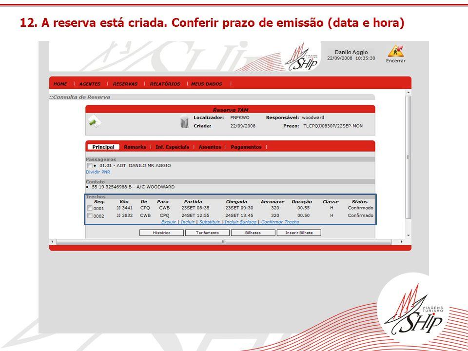 12. A reserva está criada. Conferir prazo de emissão (data e hora) Danilo Aggio