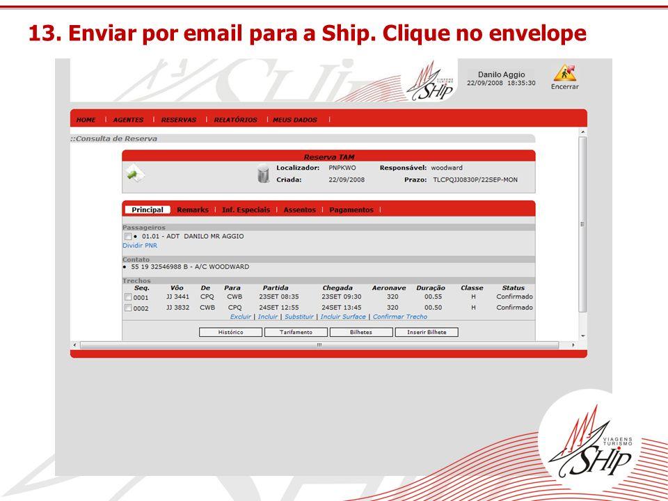 13. Enviar por email para a Ship. Clique no envelope Danilo Aggio