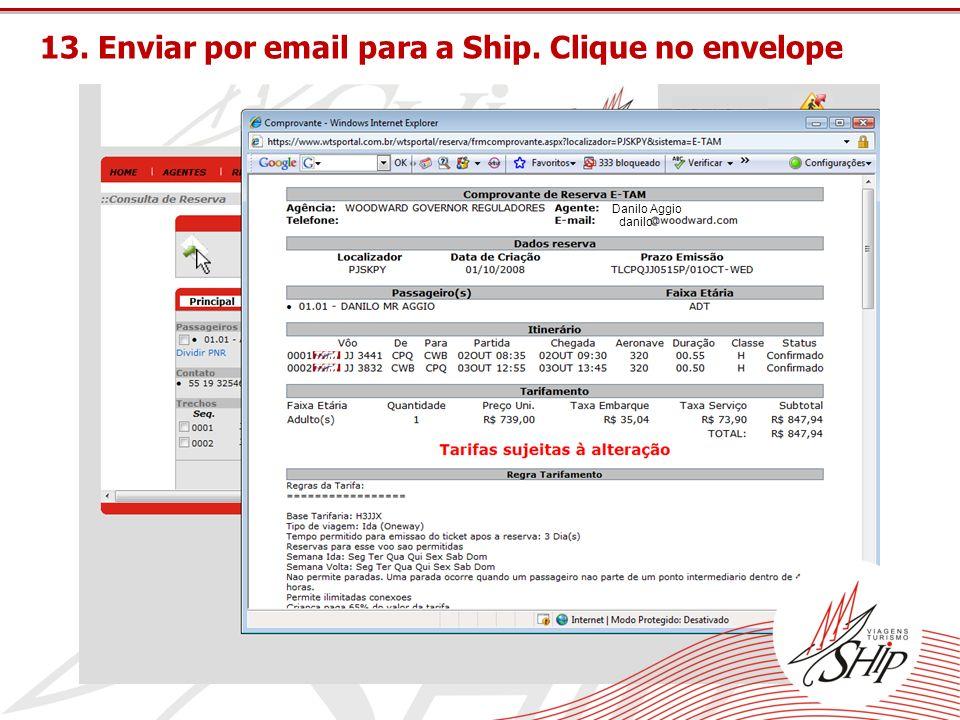 13. Enviar por email para a Ship. Clique no envelope Danilo Aggio danilo