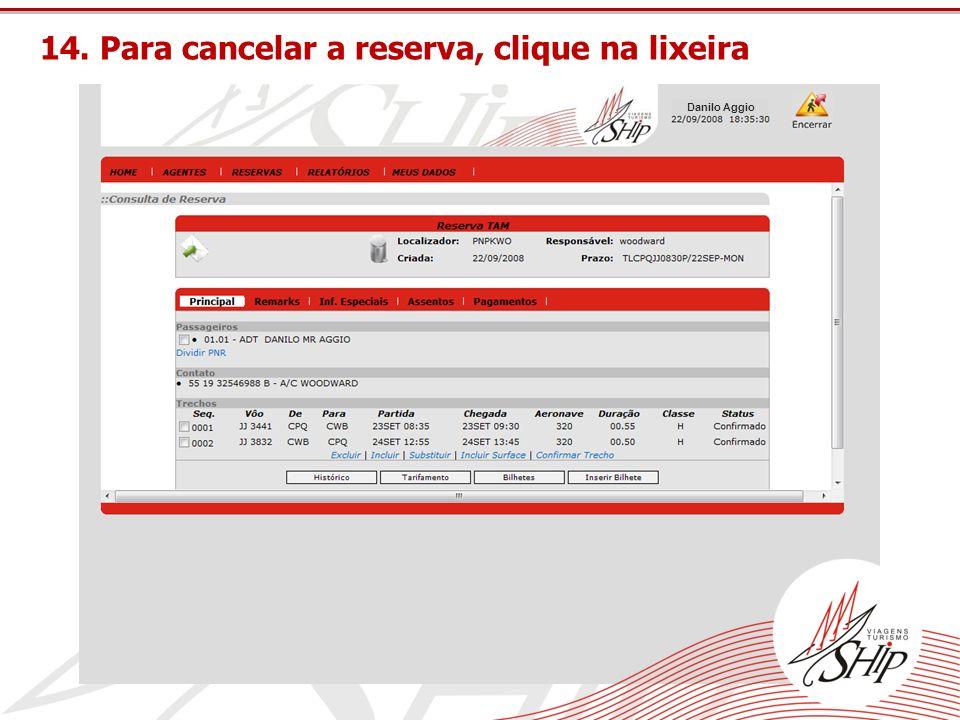 14. Para cancelar a reserva, clique na lixeira Danilo Aggio