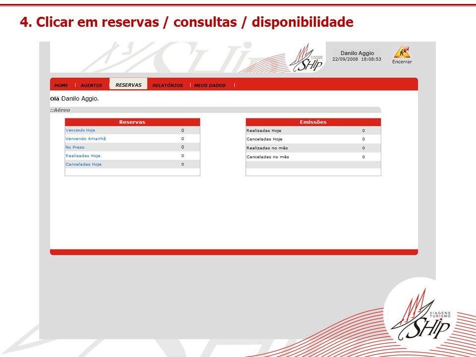 RESERVAS 4. Clicar em reservas / consultas / disponibilidade Danilo Aggio Danilo Aggio.