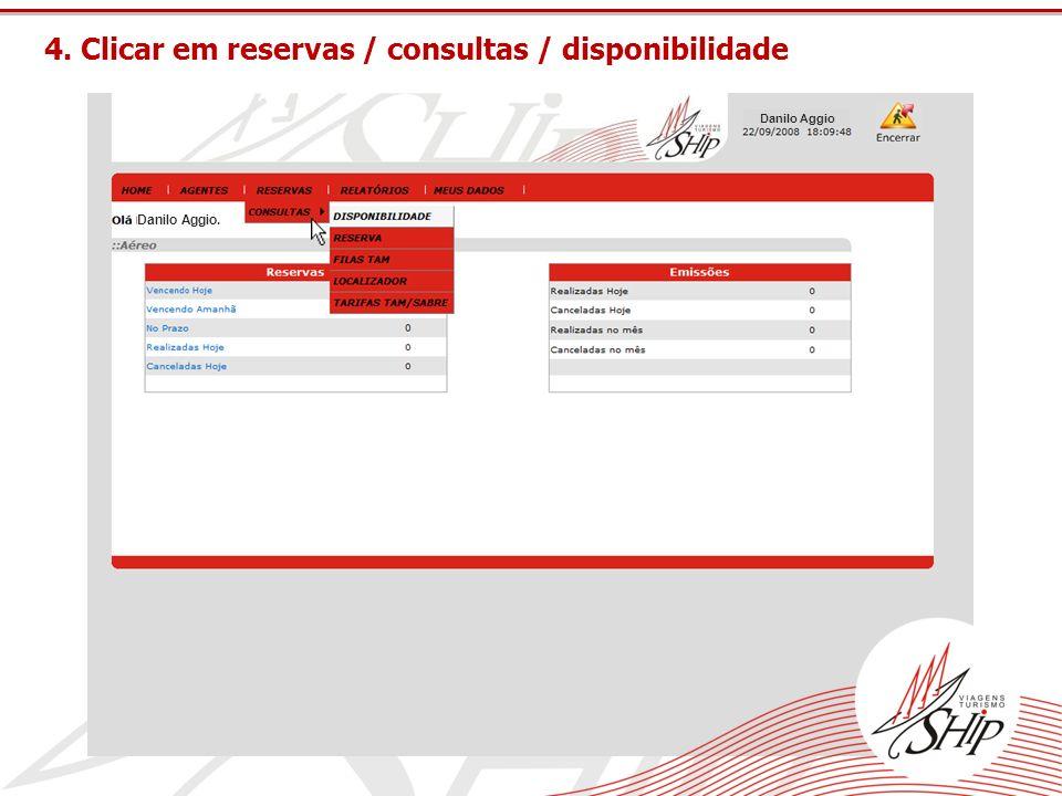 4. Clicar em reservas / consultas / disponibilidade Danilo Aggio Danilo Aggio.