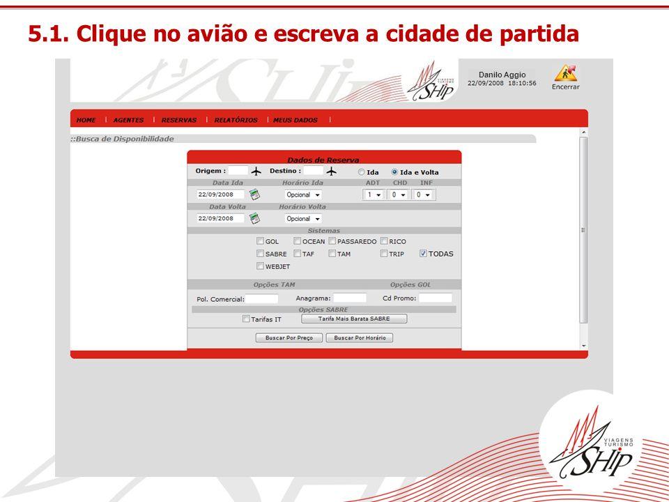5.1. Clique no avião e escreva a cidade de partida Danilo Aggio