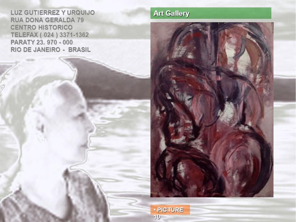 Art Gallery LUZ GUTIERREZ Y URQUIJO RUA DONA GERALDA 79 CENTRO HISTORICO TELEFAX ( 024 ) 3371-1362 PARATY 23.