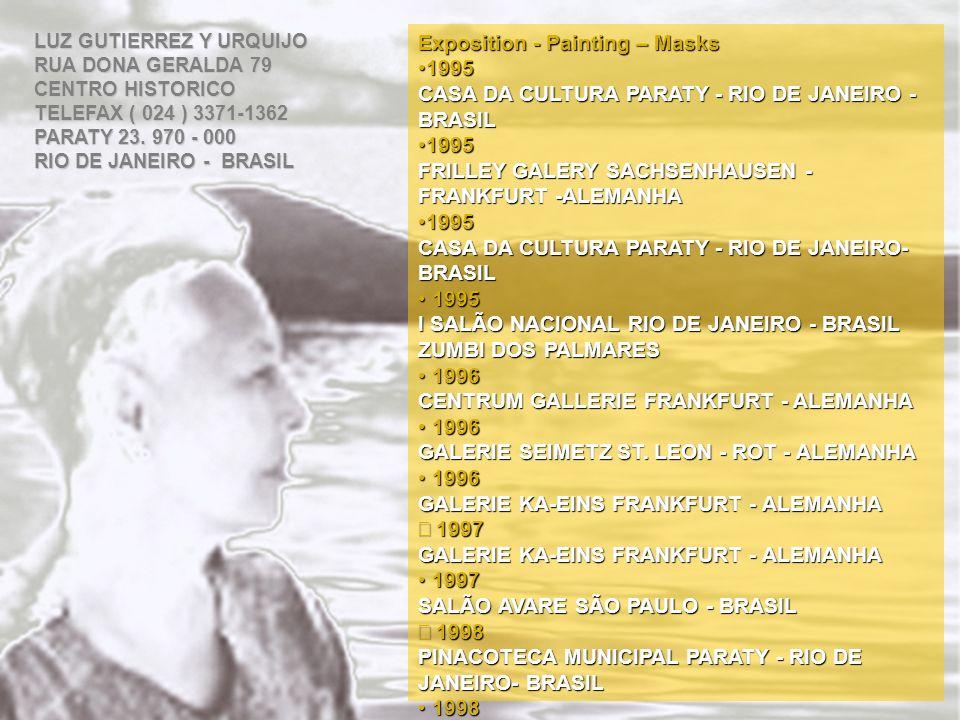 Exposition - Painting – Masks 1995 1995 CASA DA CULTURA PARATY - RIO DE JANEIRO - BRASIL 1995 1995 FRILLEY GALERY SACHSENHAUSEN - FRANKFURT -ALEMANHA 1995 1995 CASA DA CULTURA PARATY - RIO DE JANEIRO- BRASIL 1995 1995 I SALÃO NACIONAL RIO DE JANEIRO - BRASIL ZUMBI DOS PALMARES 1996 1996 CENTRUM GALLERIE FRANKFURT - ALEMANHA 1996 1996 GALERIE SEIMETZ ST.