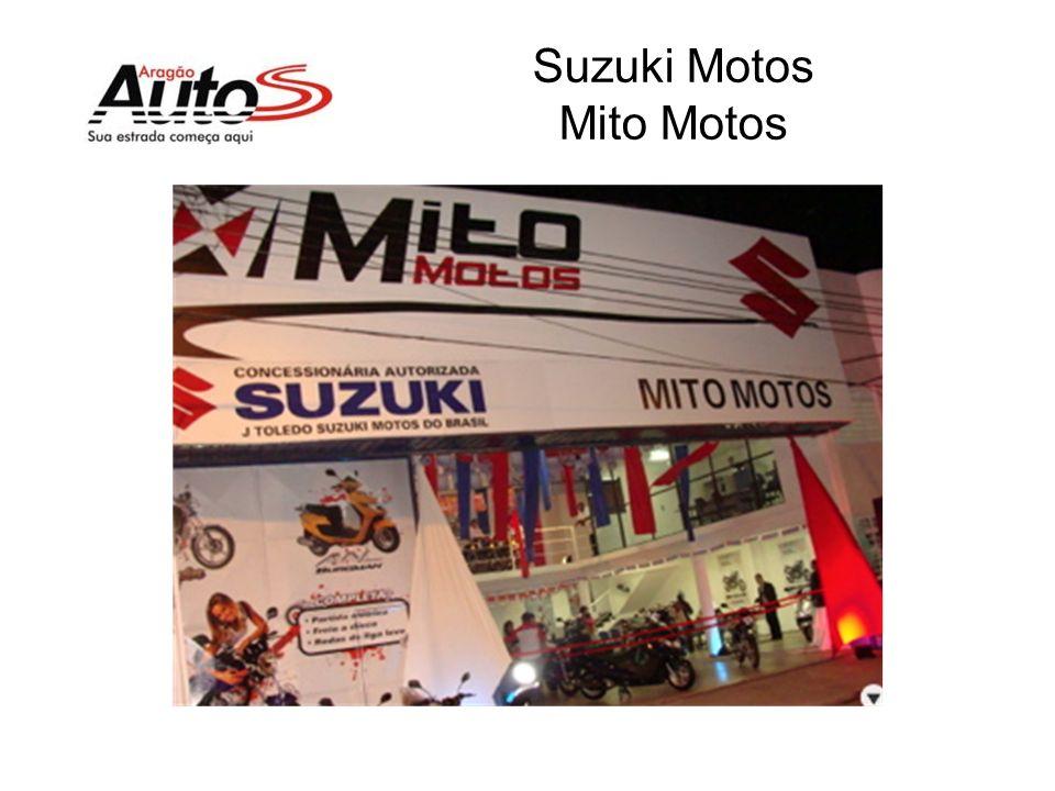 Concessionárias: Obtivemos a concessão de duas marcas neste período: Suzuki Motos. Mito Motos e Effa. Aragão Autos Effa