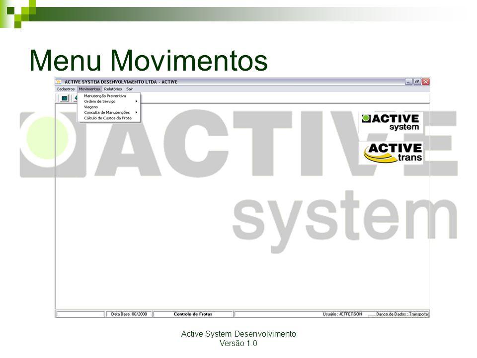 Active System Desenvolvimento Versão 1.0 Menu Movimentos
