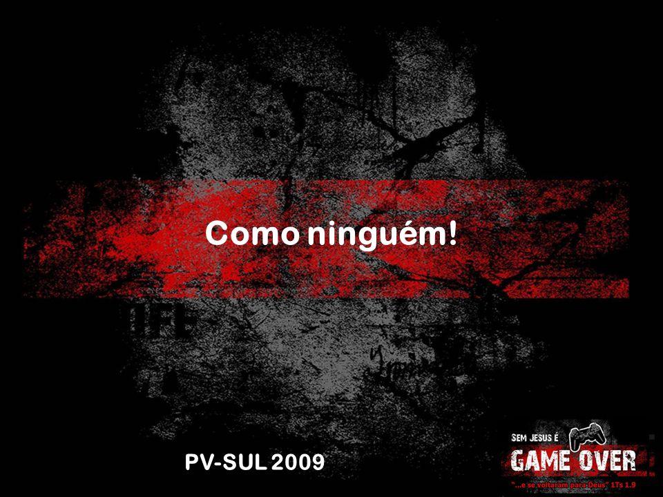 PV-SUL 2009 Como ninguém!