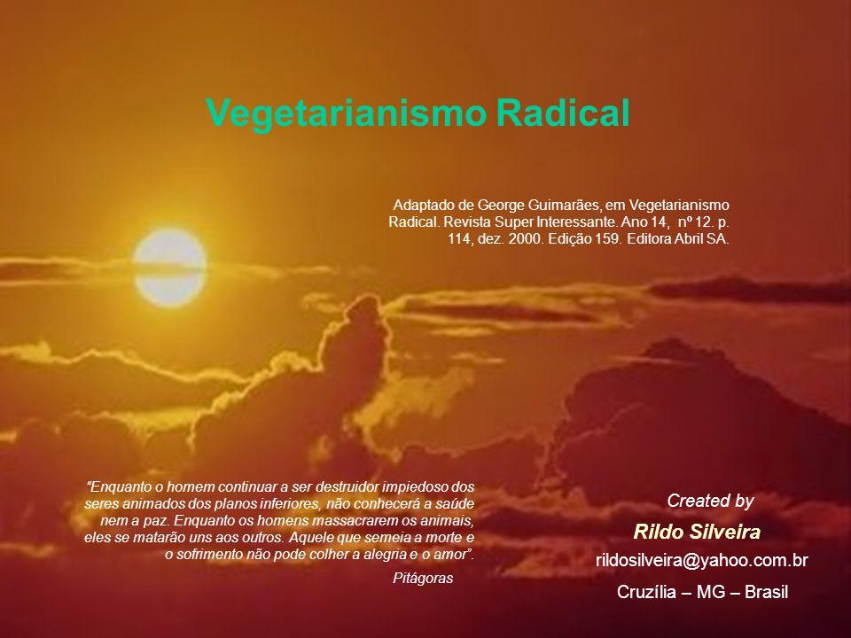 Vegetarianismo Radical Pitágoras Enquanto o homem continuar a ser destruidor impiedoso dos seres animados dos planos inferiores, não conhecerá a saúde nem a paz.